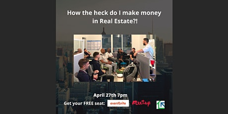 How the heck do I make money in Real Estate?! tickets