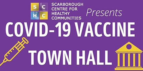 Scarborough COVID-19 Vaccine Townhall tickets