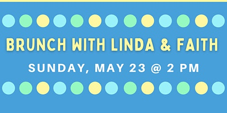 Brunch with Linda and Faith tickets