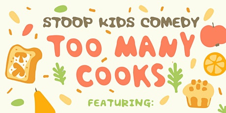 Too Many Cooks, A Comedy Show tickets