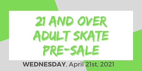 Wednesday Night Adult Skate - 4/21/2021 Pre-Sale. tickets