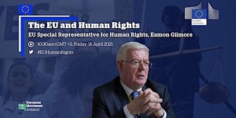 The EU and Human Rights - with EU Special Representative, Eamon Gilmore tickets