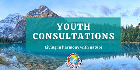 Youth Consultations: Living in Harmony with Nature tickets