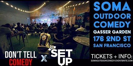 The Setup X Don't Tell Comedy - SOMA Outdoor Comedy Live at Gasser Garden tickets