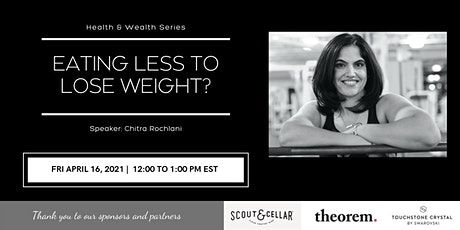 Health & Wealth: Eating Less to Lose Weight? Chitra Rochlani tickets