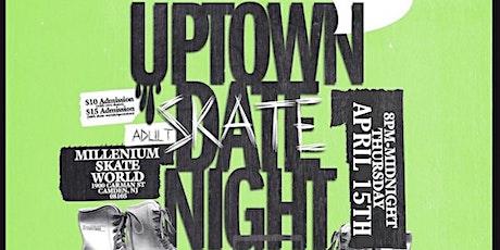 "Uptown Radio Adult Skate ""Date"" Night tickets"
