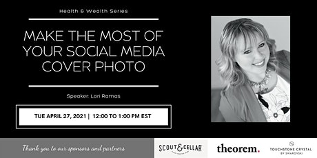 "Health & Wealth Series: Make the Most of Your Social Media ""Cover Photo"" tickets"