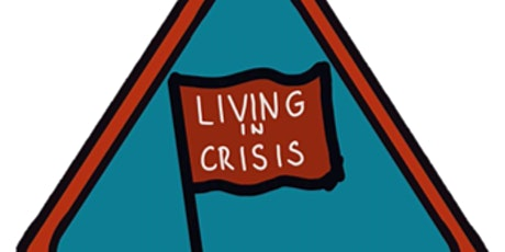 Living In Crisis Exhibition Opening Night tickets