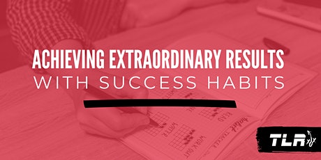 Achieving Extraordinary Results with Success Habits tickets