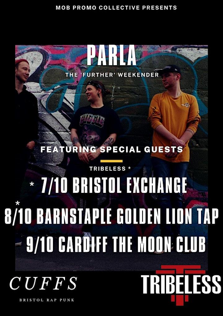 PARLA X CUFFS X TRIBLESS plus support live at The Exchange Bristol image
