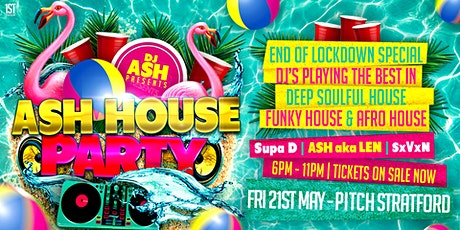 Ash House Party @ Pitch Stratford tickets