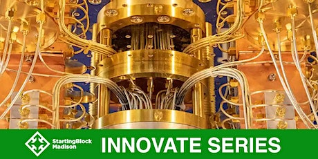 StartingBlock Innovate series: Quantum Computing, deployment and future use tickets