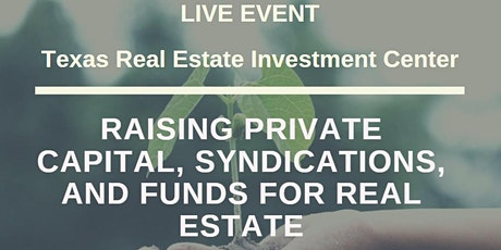 Raising Private Capital, Syndications, & Funds for Real Estate (Live Event) tickets