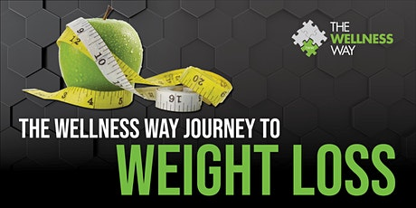 The Wellness Way Journey to Weight Loss **WEBINAR** tickets