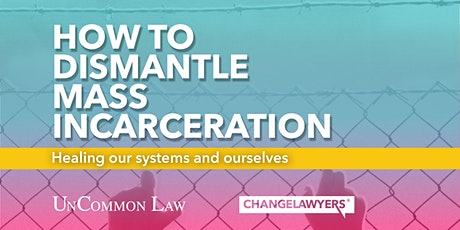 How to dismantle mass incarceration:Healing our systems and ourselves tickets