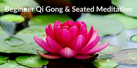 Beginner QiGong & Seated Meditation Class tickets