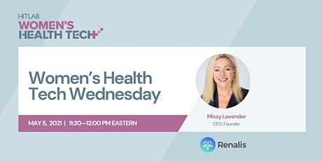 Women's Health Tech Wednesdays | Missy Lavender, Renalis Health tickets