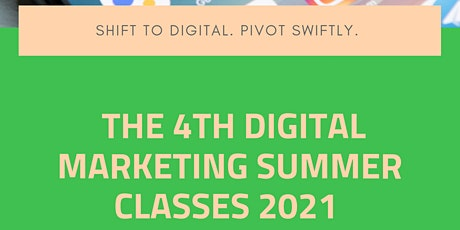 The 4th Digital Marketing Summer Classes 2021 tickets