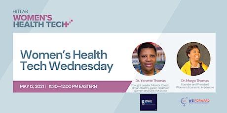 Women's Health Tech Wednesdays   Dr. Yonette Thomas & Dr. Margo Thomas tickets