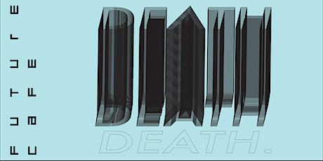 Future Café: The Future of Death tickets