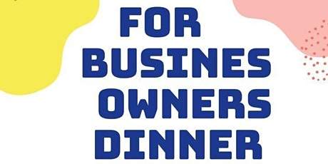 For Business Owners Monthly Dinner tickets