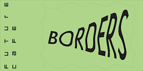Future Café: The Future of Borders tickets