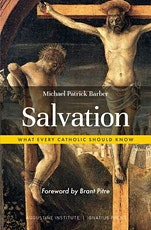 """""""Salvation: What Every Catholic Should Know"""" - Theological Book Study tickets"""