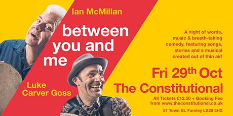 Ian McMillan + Luke Carver Goss: Between You and Me tickets