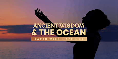 Earth Week 2021: Ancient Wisdom and The Ocean tickets