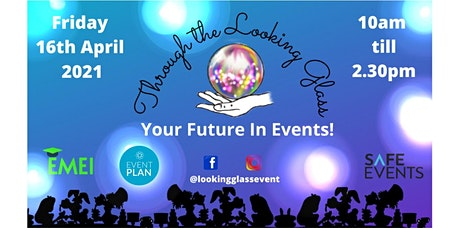 Through the Looking Glass - Your Future in Events! tickets