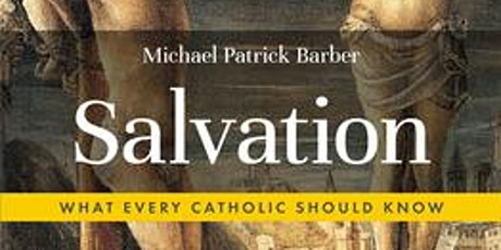 """Salvation: What Every Catholic Should Know"" - Theological Book Study tickets"