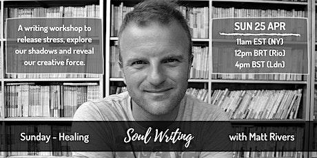Soul Writing for Healing - Matt Rivers tickets