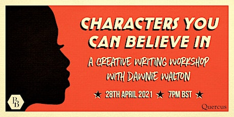 Characters You Can Believe In: A Creative Writing Workshop w/ Dawnie Walton tickets