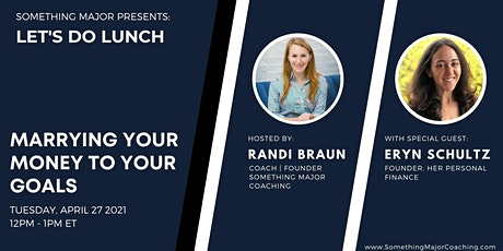 Let's Do Lunch: Marrying Your Money to Your Goals tickets