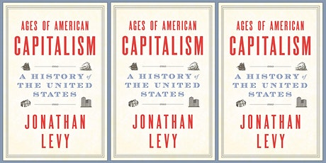 Jonathan Levy: Ages of American Capitalism tickets