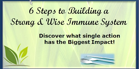6 Steps to Building a Strong & Wise Immune System tickets
