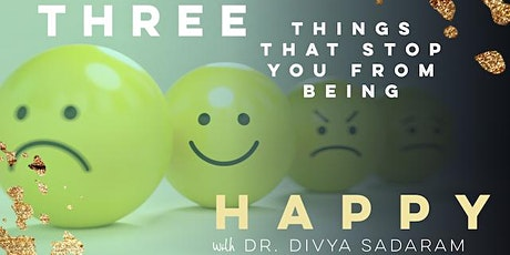 Three Things That Stop You From Being  Happy tickets
