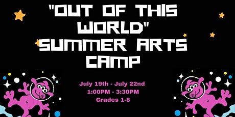 """""""Out of this World"""" Summer Arts Camp Grades 6-8 tickets"""
