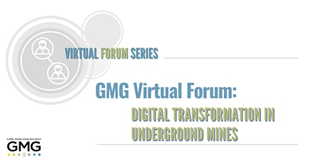 GMG Virtual Forum: Digital Transformation in Underground Mines tickets