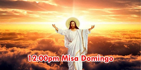 12:00pm Misa Dominical (Iglesia) tickets