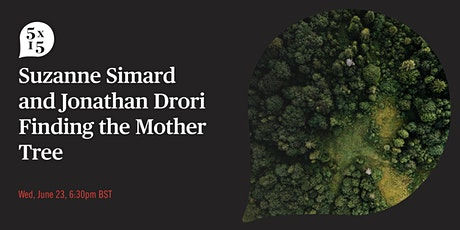 Finding the Mother Tree - Suzanne Simard and Jonathan Drori tickets