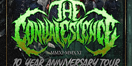 The Convalescence- 10 Year Anniversary Tour tickets