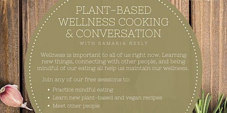 Plant-Based Wellness Cooking & Conversation tickets