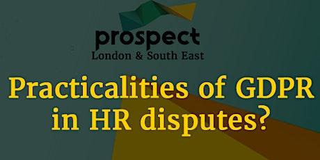 Practicalities of GDPR in HR disputes? tickets