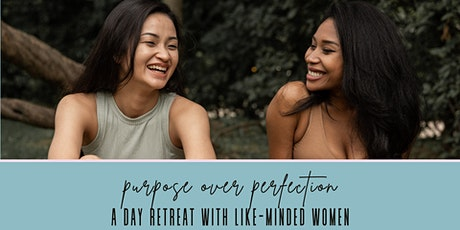 Purpose Over Perfection - a day retreat with like-minded women tickets
