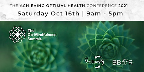 Achieving Optimal Health Conference, Co-Mindfulness Summit 2021 tickets