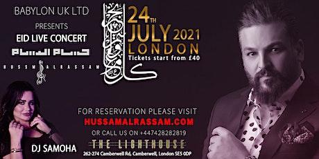 HUSSAM ALRASSAM LIVE IN EID IN LONDON- حفلة العيد مع الفنان حسام الرسام tickets