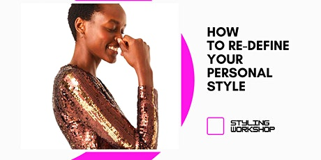 HOW TO RE-DEFINE YOUR PERSONAL STYLE tickets