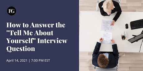 """How to Answer the """"Tell Me About Yourself""""  Question During a PM Interview tickets"""