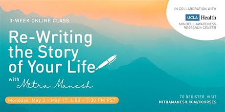 Re-Writing the Story of Your Life with Mitra Manesh - A 3-Week Online Class tickets